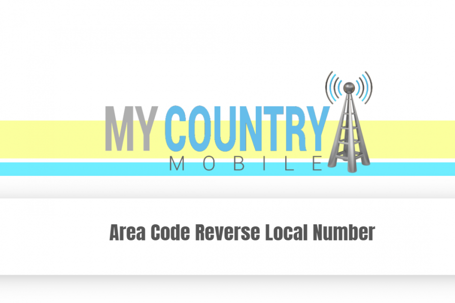 Area Code Reverse Local Number - My Country Mobile