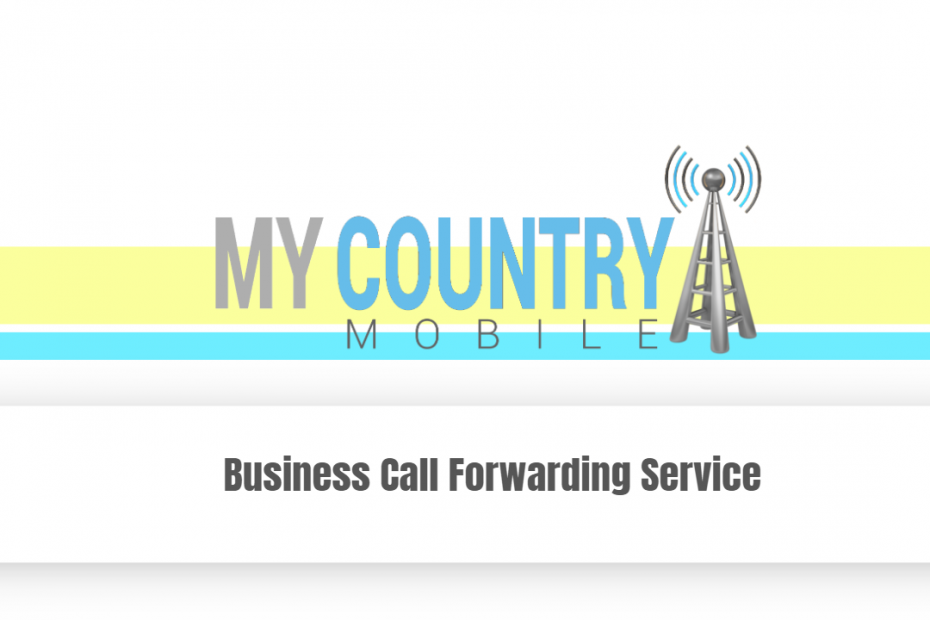 Business Call Forwarding Service - My Country Mobile
