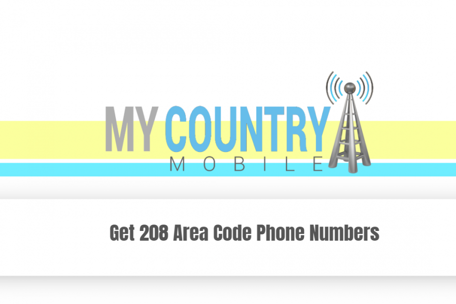 Get 208 Area Code Phone Numbers - My Country Mobile