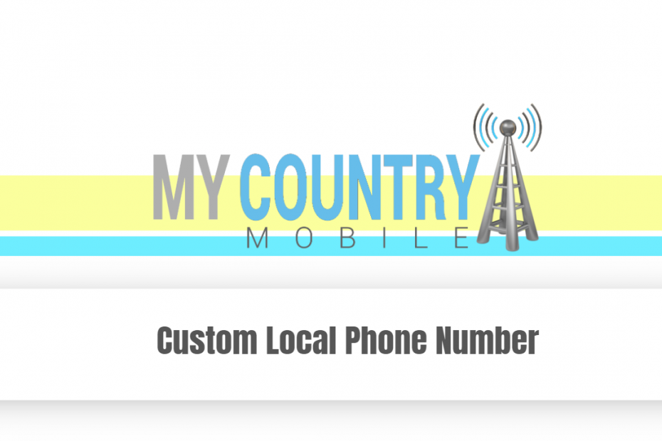 Custom Local Phone Number - My Country Mobile