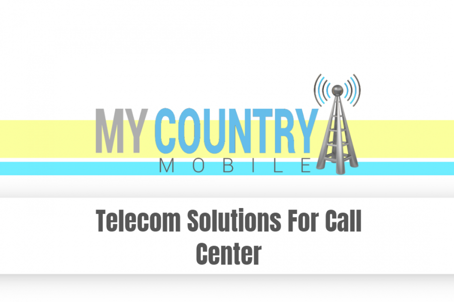 Telecom Solutions for Call Center