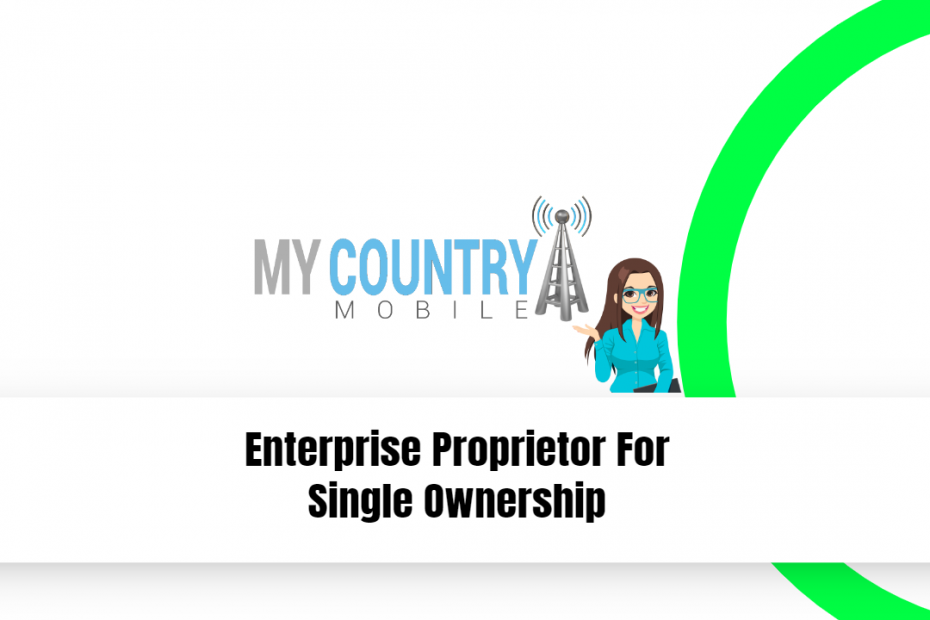 Enterprise Proprietor For Single Ownership - My Country Mobile