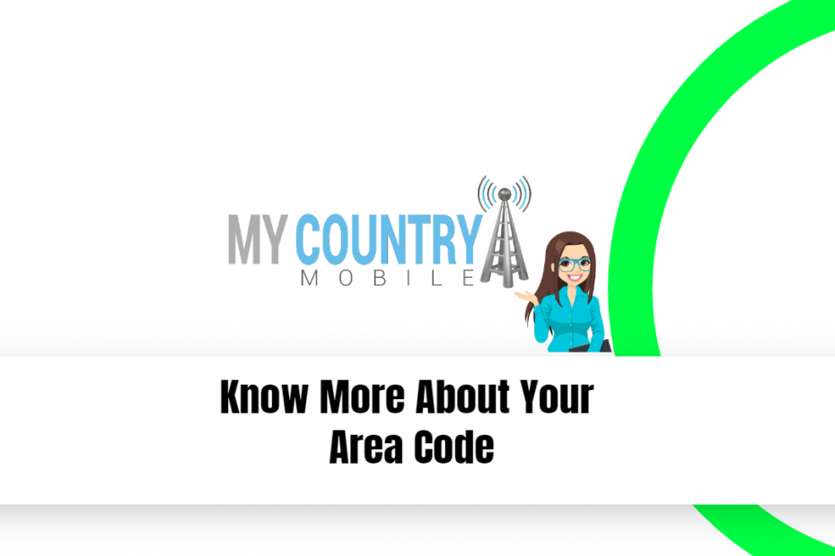 Know More About Your Area Code - My Country Mobile