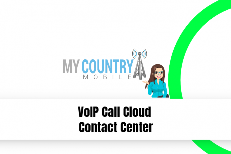 VoIP Call Cloud Contact Center - My Country Mobile
