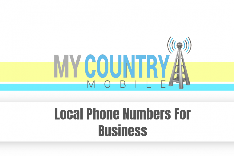 Local Phone Numbers For Business - My Country Mobile