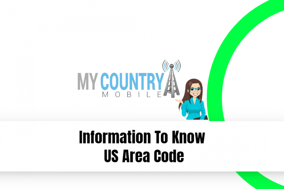 Information To Know US Area Code - My Country Mobile