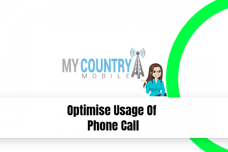 Optimise Usage Of Phone Call - My Country Mobile