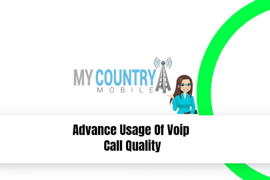Advance Usage Of Voip Call Quality - My Country Mobile