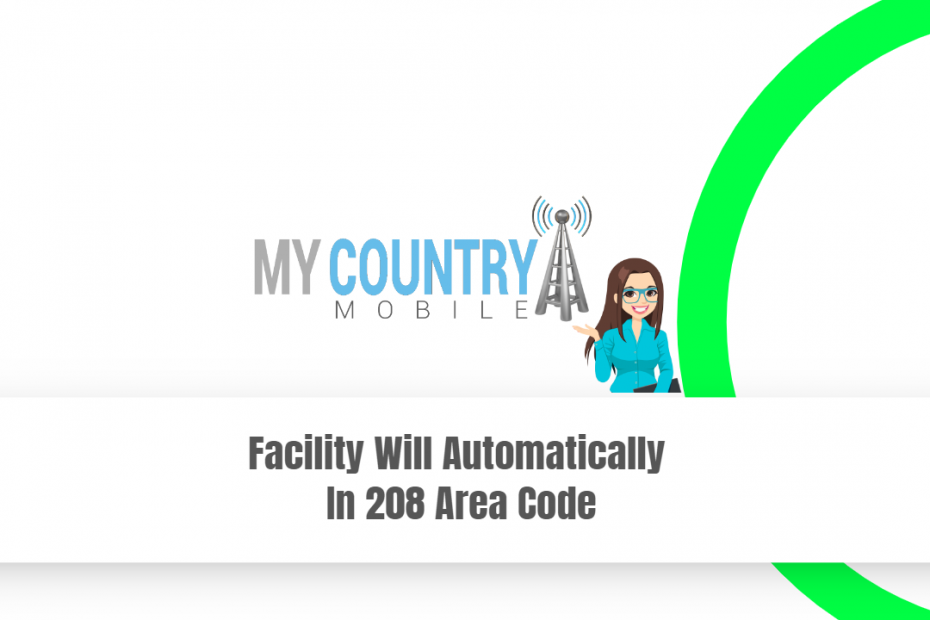 Facility Will Automatically In 208 Area Code - My Country Mobile
